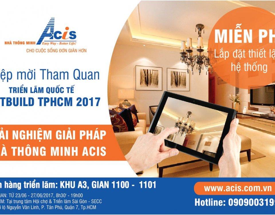 Thư mời trải nghiệm giải pháp NHÀ THÔNG MINH ACIS tại KHU A3 1100-1101 - VIETBUILD TP HCM 21