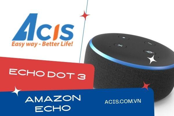 Dac diem cua Echo Dot 3