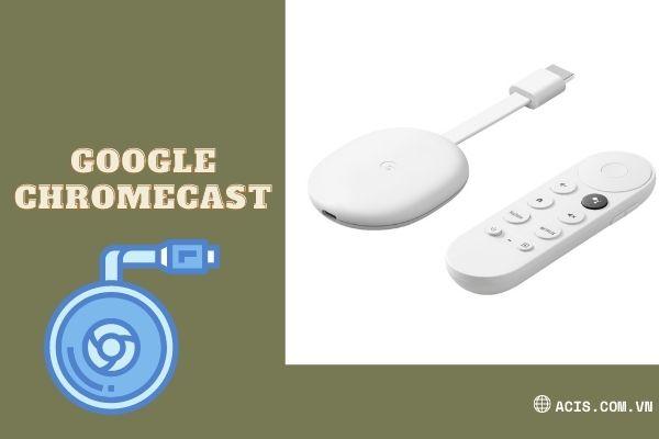 Luu y khia mua Google Chromecast